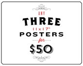 Any 3 11 x 17 inch Posters for 50 Dollars