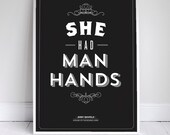 She Had Man Hands Poster - Seinfeld Quote Print - Vintage Retro Typography - 11 x 17 // 18 x 24 // 24 x 36