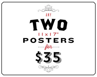 Any 2 11x17 Posters for 35 Dollars - A Festivus Miracle