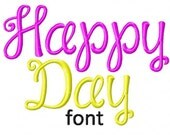 INSTANT DOWNLOAD Happy Day Machine Embroidery Font Set Includes 3 Sizes