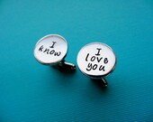 I love you I know Cufflinks - Personalized Hand stamped aluminum cuff links