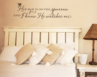 His eye is on the sparrow and I know He watches me wall decal - hymn lyrics - christian wall decal