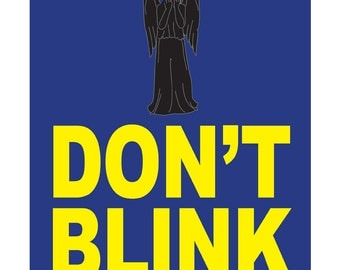 Don't Blink  - Doctor Who Weeping Angel Quote Print