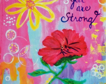Encouraging Art Print, Inspirational, 8x10, Flowers, Yellow, Pink, Light Blue, You are Strong