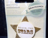 Great New Bravissimo Embellishment - Sentiment on Glittery Chipboard Medallion - Reach the Stars - from Making Memories - FREE SHIPPING