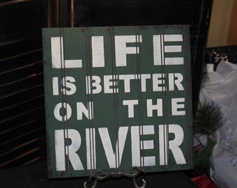 LIFE is Better on the RIVER Sign/Lake house/River/Wood Sign