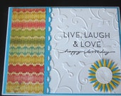 Live, laugh and love Happy Birthday handmade greeting card II