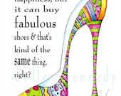 Illustrated shoe art print with funny shoe quote - high heel art