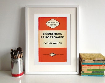 Recession Books: Brideshead Remortgaged by Evelyn Waugh Literary Poster Print, Penguin Books Art