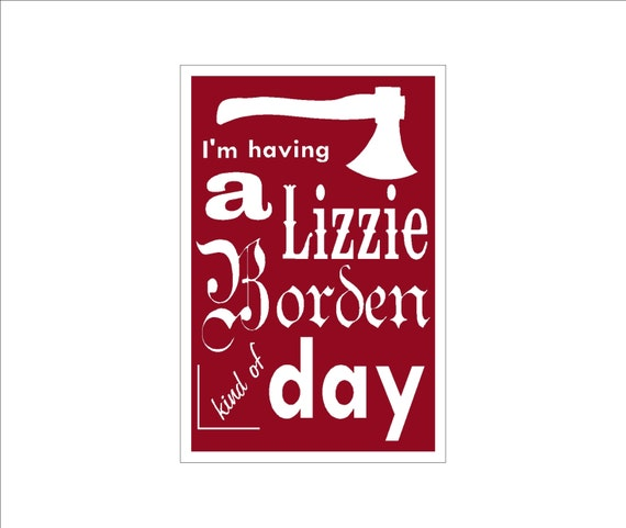 Lizzie Borden Kind of Day Metal Sign