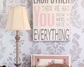 First We Had Each Other Wood Sign...Now We Have Everything Typography Art Sign - Shabby Chic - Subway Art Baby Sign- Your Choice of Colors
