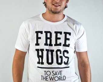 Free hugs to save the world - fair trade T-Shirt