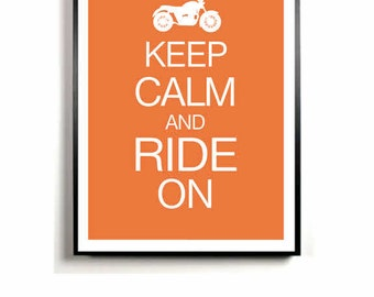 Motorcycle Art Print, Keep Calm and Ride On, gift for him