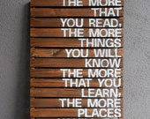 The More That You Read, The More Things You Will Know- Rustic Pallet Wood Sign - HarborCove