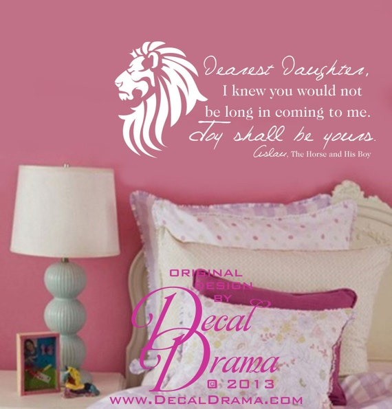 Vinyl Wall Decal - Dearest Daughter, Joy Shall be Yours, Aslan, Narnia, C.S. Lewis