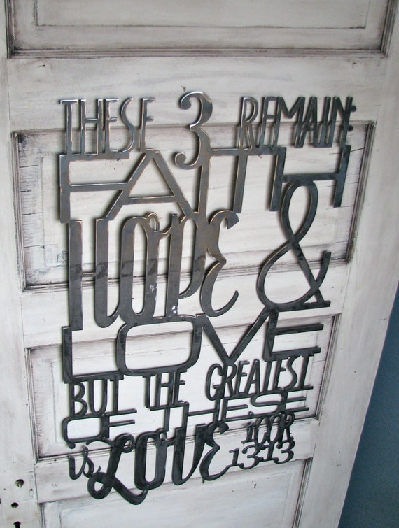 Metal Scripture Sign These 3 remain Faith Hope and Love, but the greatest of these is Love 1 Cor. 13_13
