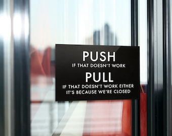 Funny Door Sign. Joke Entrance & Exit Signage for the Office or Home. Push / Pull