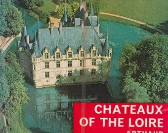 Chateaux of the Loire by Philippe Lannion