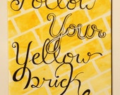 Follow Your Yellow Brick Road Print