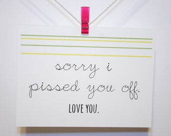 Funny Sorry Apology Card - Sorry I Pissed You Off, Love You - Recycled,  typography, green yellow, stripes, sweet, simple, friend, couple