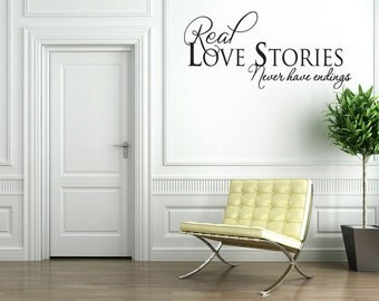 Real Love Stories Never Have Endings Vinyl Wall Decal Quotes Home Sticker Decor (J368)