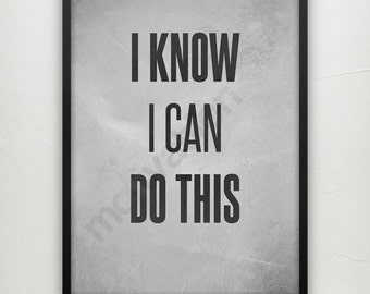 I know I can do this - Motivational print