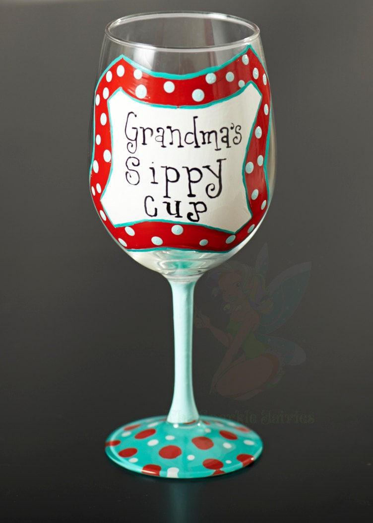 grandma 39 s sippy cup hand painted wine glass by thesparklefairies. Black Bedroom Furniture Sets. Home Design Ideas