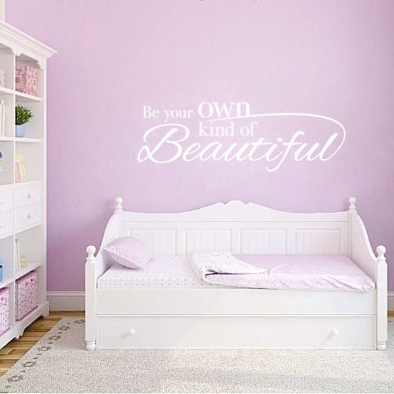 Beautiful Baby Rooms: Be Your Own Kind Of Beautiful Wall Quote Vinyl Wall Decal