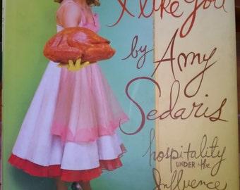 I like you, Hospitality Under the Influence by Amy Sedaris copyright 2006 1st edition