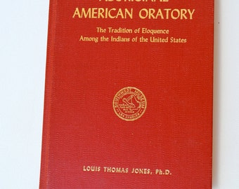 """American Indian History Book is """"Aboriginal American Oratory,"""" by Louis Thomas Jones, Signed by Author"""