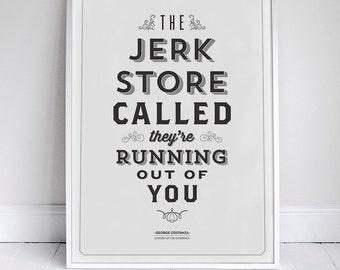Jerk Store Poster - Seinfeld Quote Print - Vintage Retro Typography - Signfeld - 11 x 17 // 18 x 24 // 24 x 36