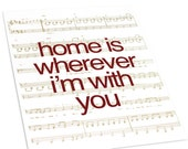 Home is Wherever I'm With You Song Lyric Art Print / Sheet Music Personalized Art Poster Digital Print / 8x10