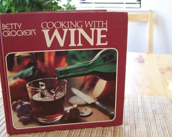 """Vintage 1974  """"BETTY CROCKER'S"""" Cooking with Wine Book Golden Press"""