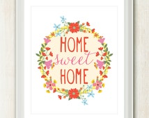 Home Sweet Home - 8x10 inch on A4 print featuring pretty flowers and hand drawn type