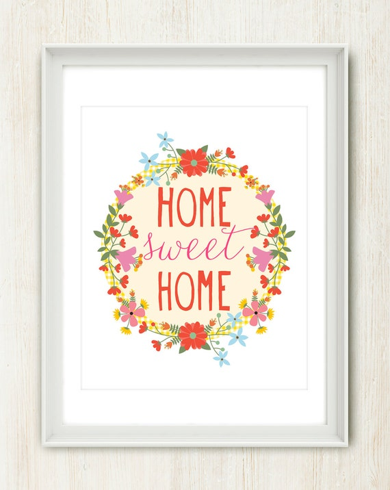 Home Sweet Home - 8x10 inch print featuring pretty flowers and hand drawn type