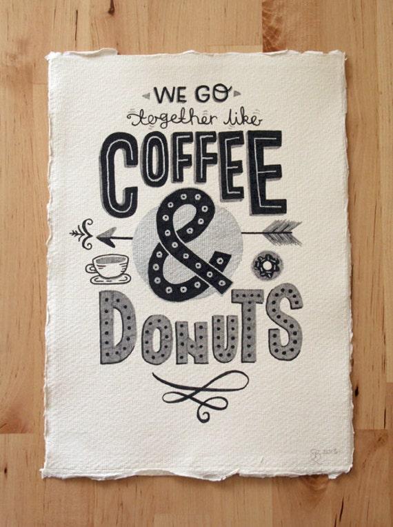 A4 Original Typography Art 'We go together like Coffee