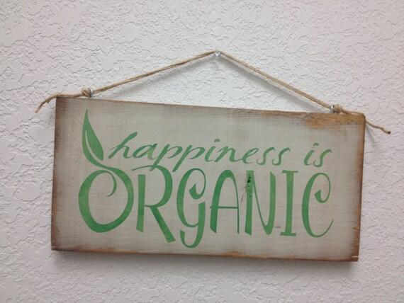 Farm Sign / Happiness is Organic /  Wood Sign / Farmhouse Decor / Farmers Market / Kitchen Sign