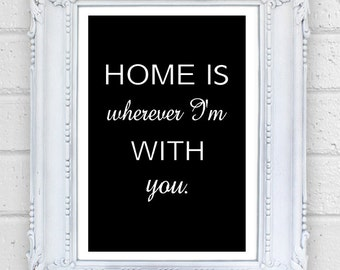 Home is Wherever I'm with you - Typography Art Print - 11 x 14 in. or 12 x 18 in.