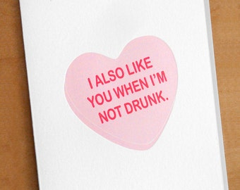 I also like you when I'm not drunk - Letterpress Valentine's Card