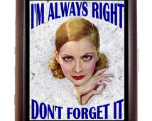 Funny Pin-Up Cigarette Case Diva Humor I'm Always Right Don't Forget It Pinup Girl Pin Up 50's ID Business Card Credit Card Holder Wallet