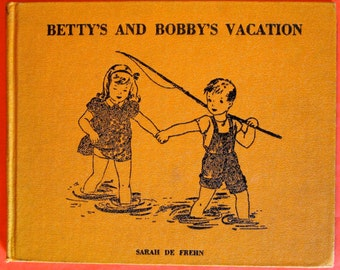 Betty's and Bobby's Vacation by Sarah De Frehn