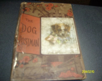 Vintage hardback book  The Dog Postman  circua 1895