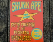 One of a Kind SKUNK APE Sideshow Style Aluminum Sign