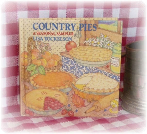 Country Pies Recipe Book By Lisa Yockelson - For The Country Kitchen