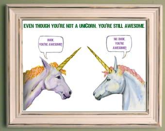 Dude you're awesome unicorn art print