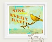 Sing Out loud Every Day - Inspirational typographic print