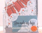 You make my days brighter - Card and Envelope