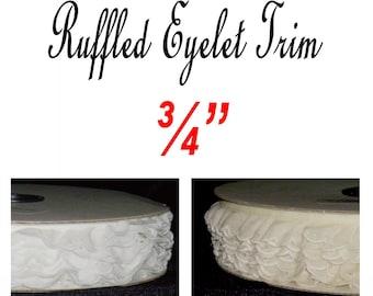 """5 Yards - 3/4"""" - Ruffled EYELET Trim, WHITE or IVORY - 3/4 inch"""