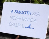 A Smooth Sea Never made a skillful sailor.  Letterpress Quote Card by Full Circle Press