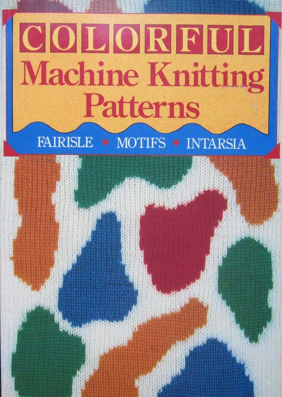 Knitting Machine Questions : Colorful machine knitting pattern book by barbara devaney